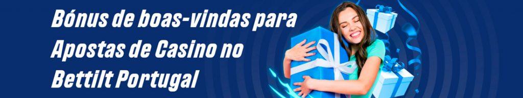Bónus de boas-vindas para Apostas de Casino no Bettilt Portugal